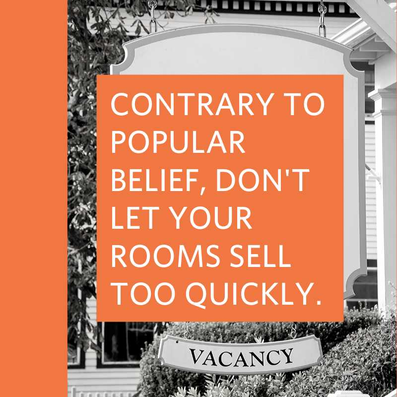 black and white image of lodging property vacancy sign with text block overlay reading contrary to popular belief, don't let your rooms sell too quickly